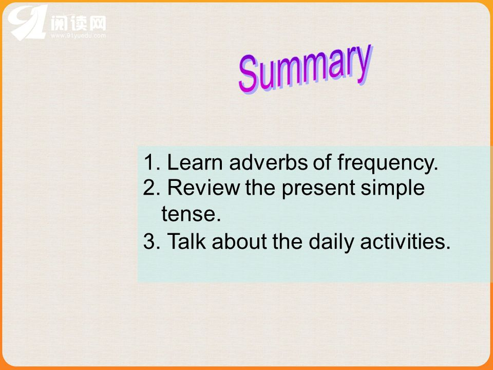 Summary 1. Learn adverbs of frequency.