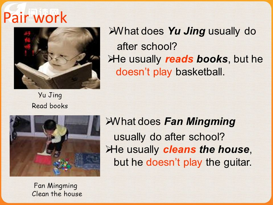 Pair work What does Yu Jing usually do after school