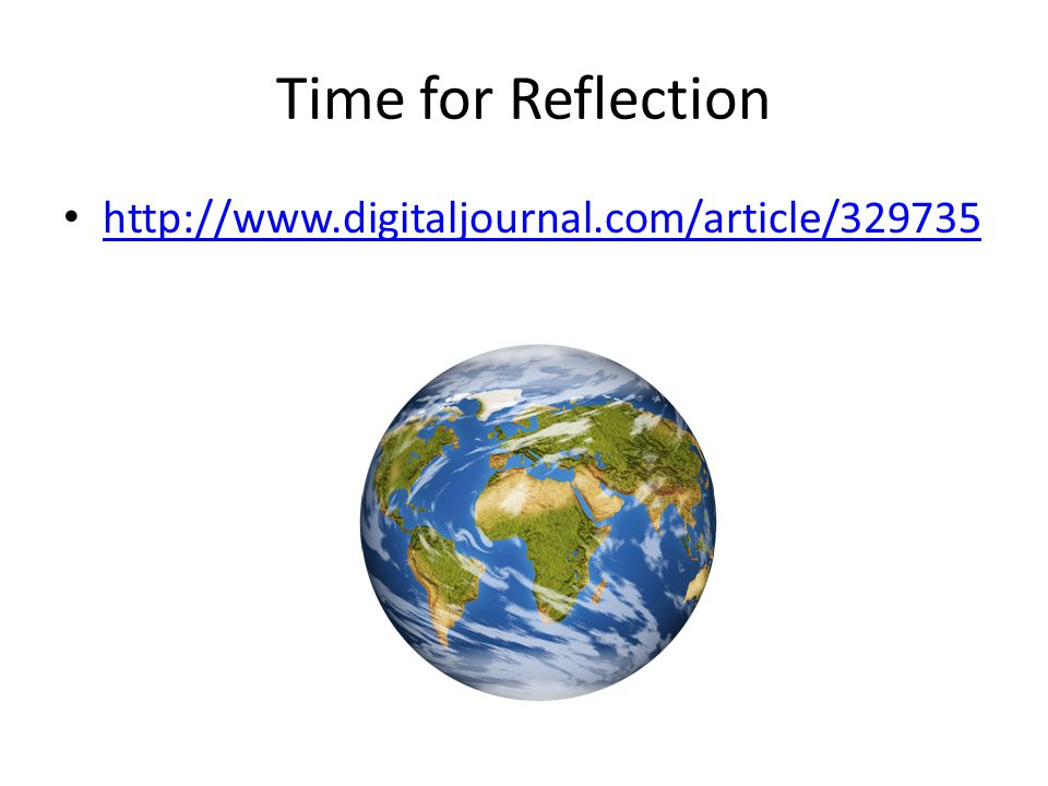 Time for Reflection http://www.digitaljournal.com/article/329735