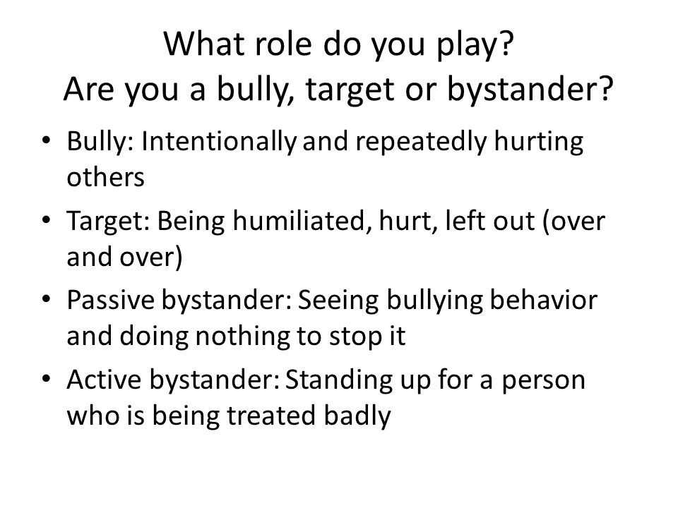 What role do you play Are you a bully, target or bystander
