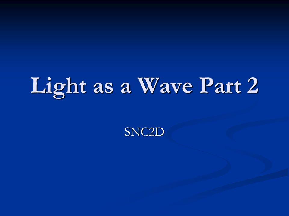 Light as a Wave Part 2 SNC2D