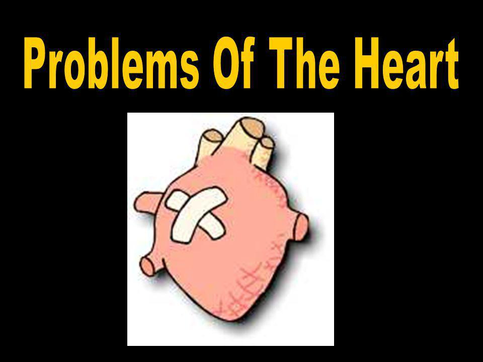 Problems Of The Heart