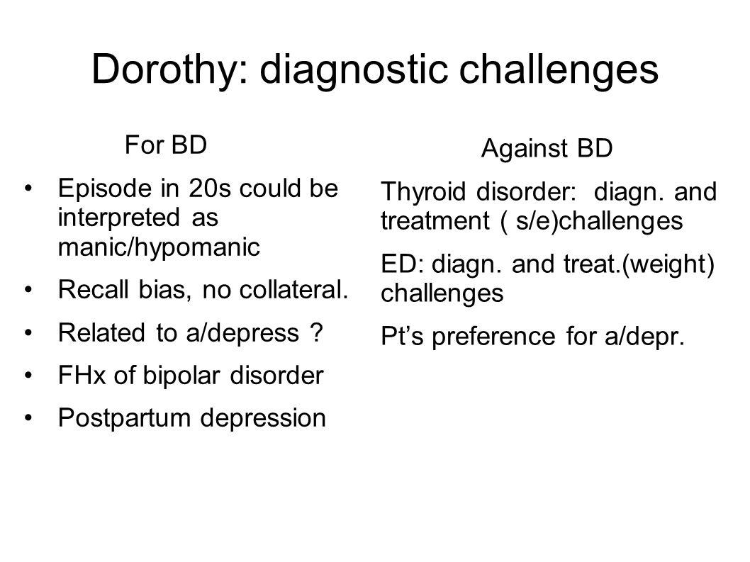 Dorothy: diagnostic challenges