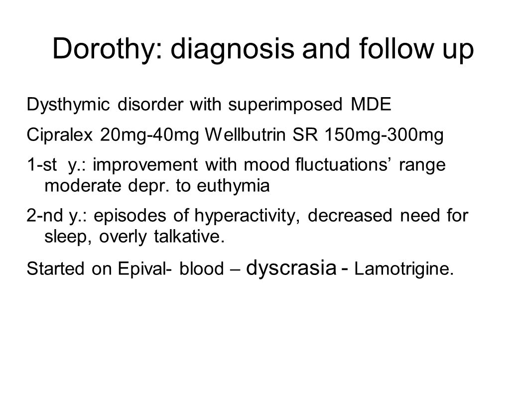 Dorothy: diagnosis and follow up