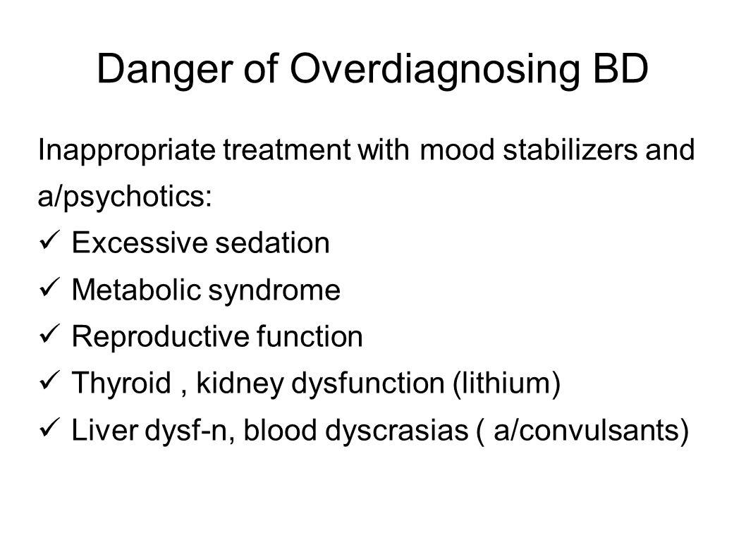 Danger of Overdiagnosing BD