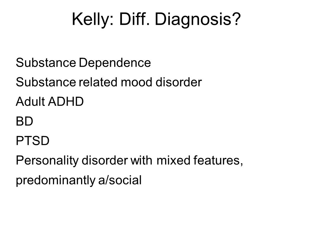 Kelly: Diff. Diagnosis