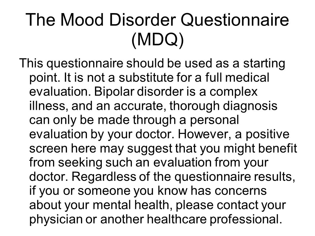 The Mood Disorder Questionnaire (MDQ)