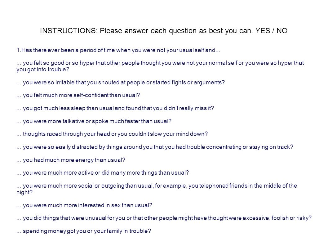 INSTRUCTIONS: Please answer each question as best you can. YES / NO