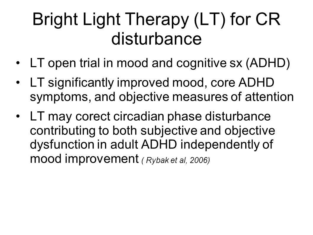 Bright Light Therapy (LT) for CR disturbance
