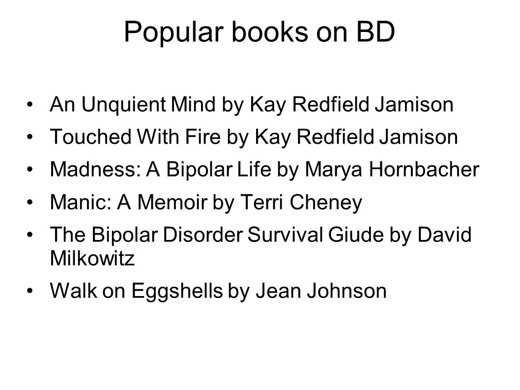Popular books on BD An Unquient Mind by Kay Redfield Jamison