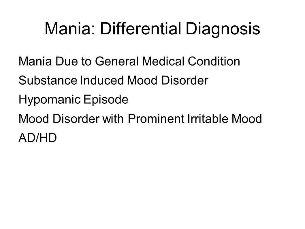 Mania: Differential Diagnosis