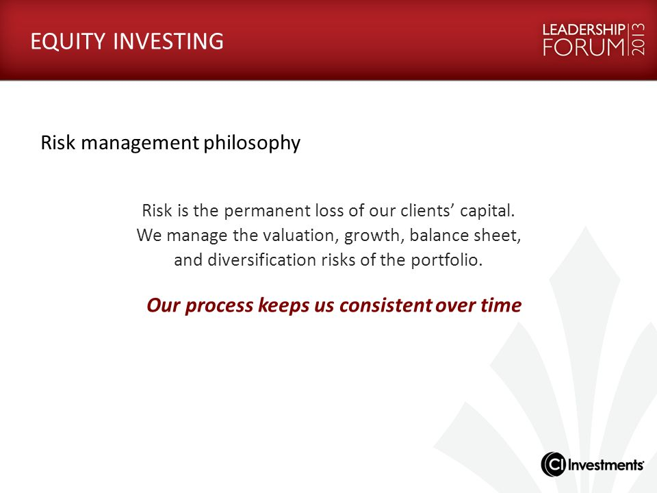 Our process keeps us consistent over time