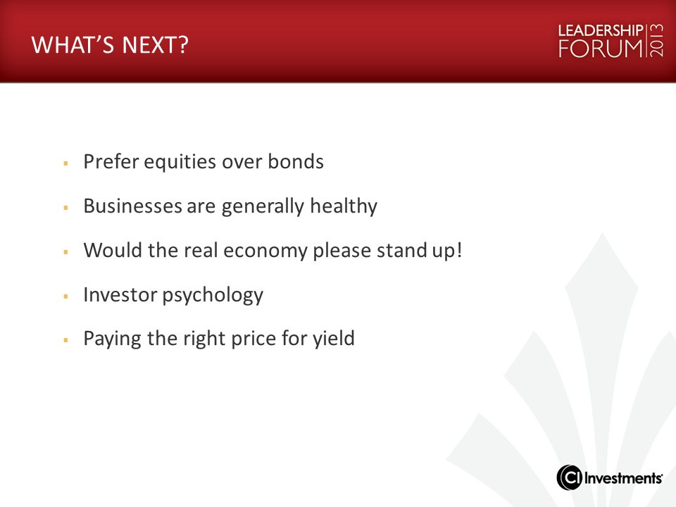 WHAT'S NEXT Prefer equities over bonds
