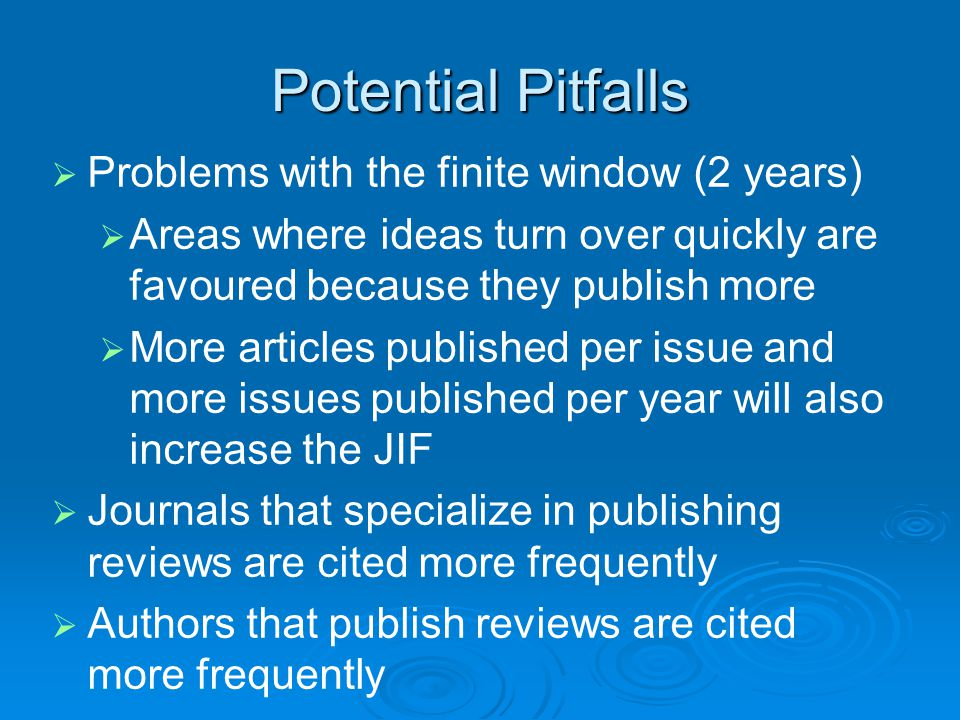 Potential Pitfalls Problems with the finite window (2 years)
