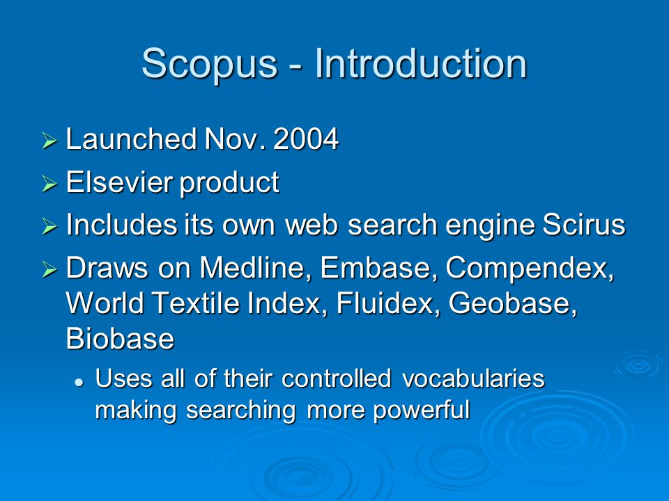 Scopus - Introduction Launched Nov. 2004 Elsevier product