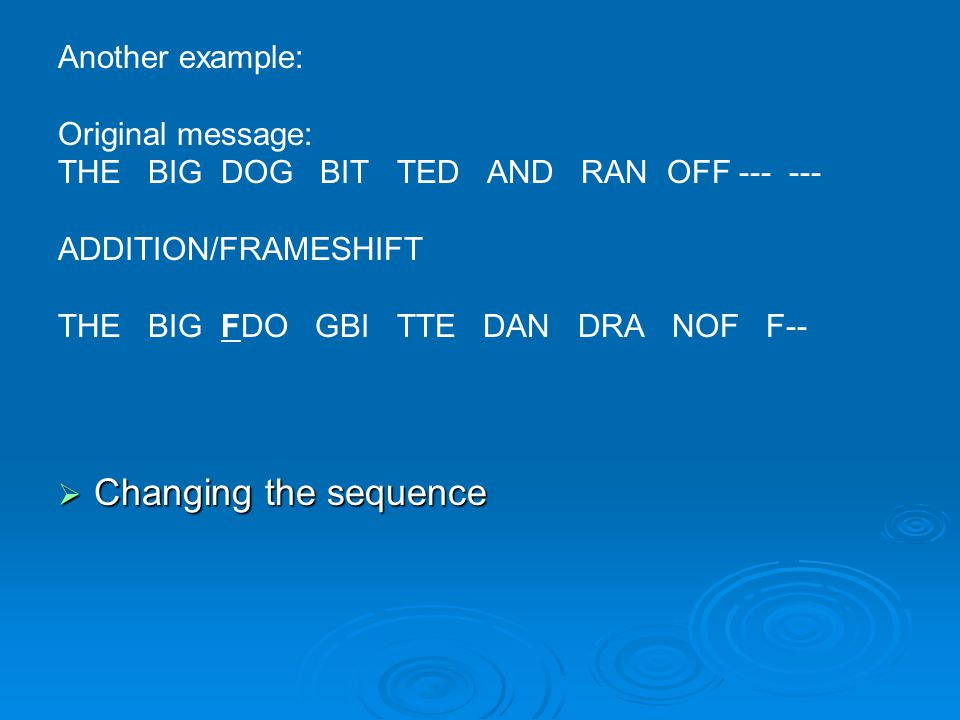 Changing the sequence Another example: Original message: