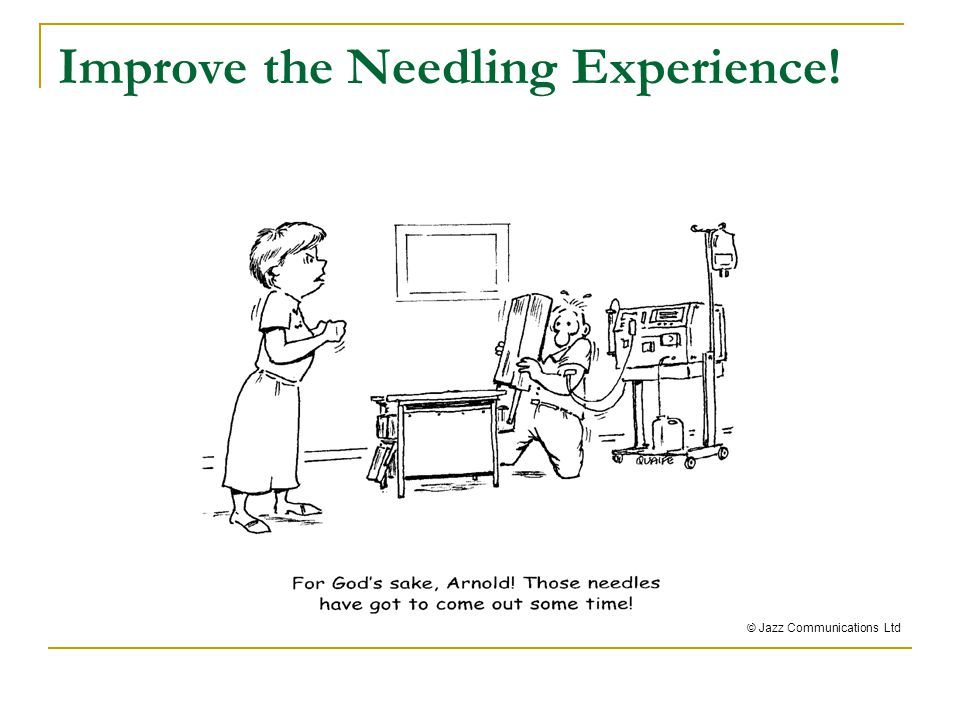 Improve the Needling Experience!