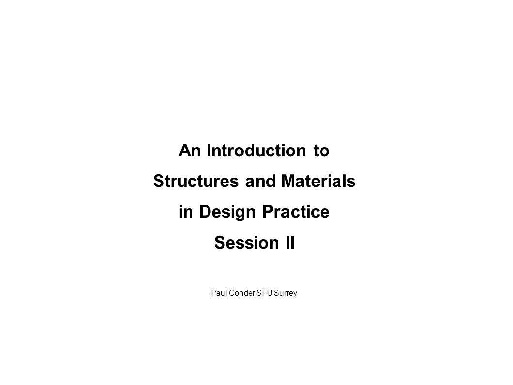 Structures and Materials