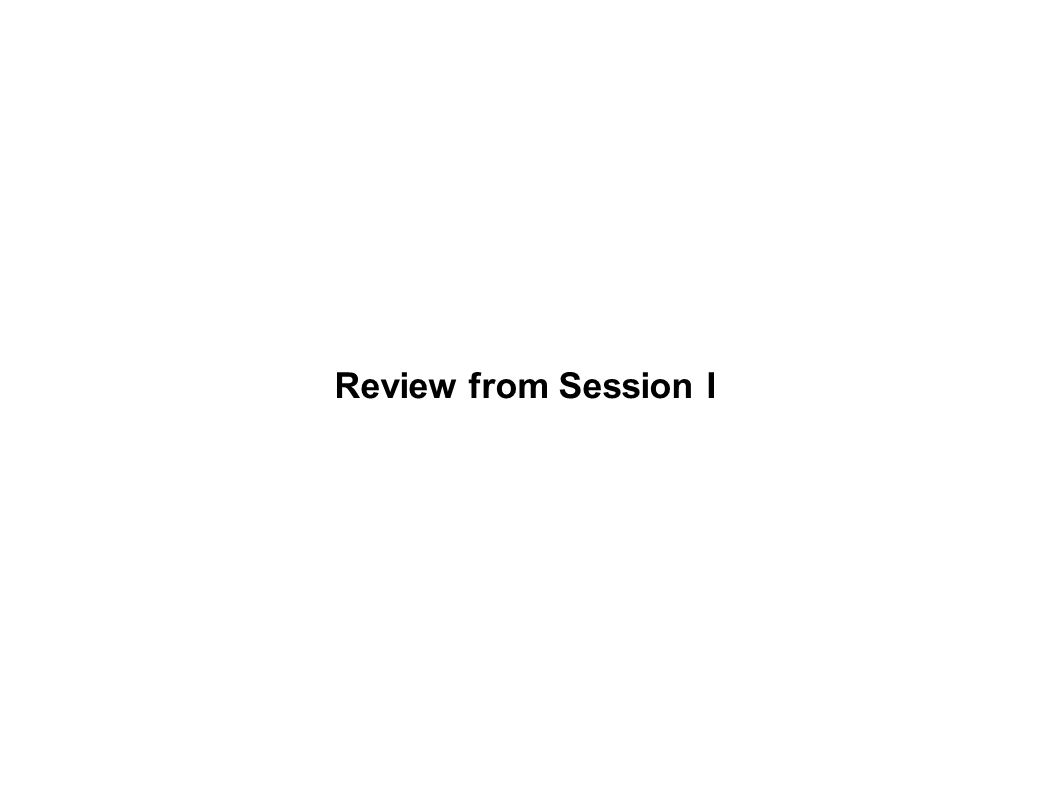Review from Session I