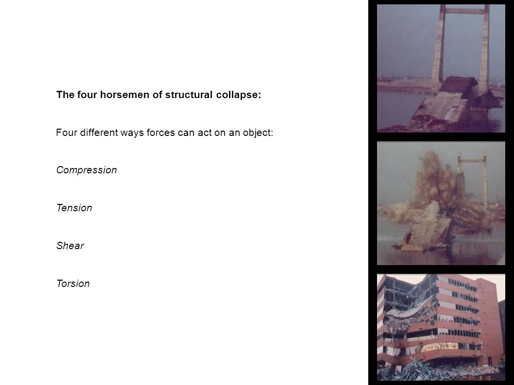 The four horsemen of structural collapse: