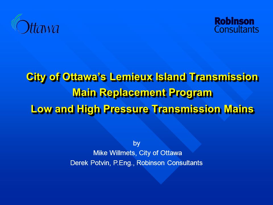 City of Ottawa's Lemieux Island Transmission Main Replacement Program Low and High Pressure Transmission Mains