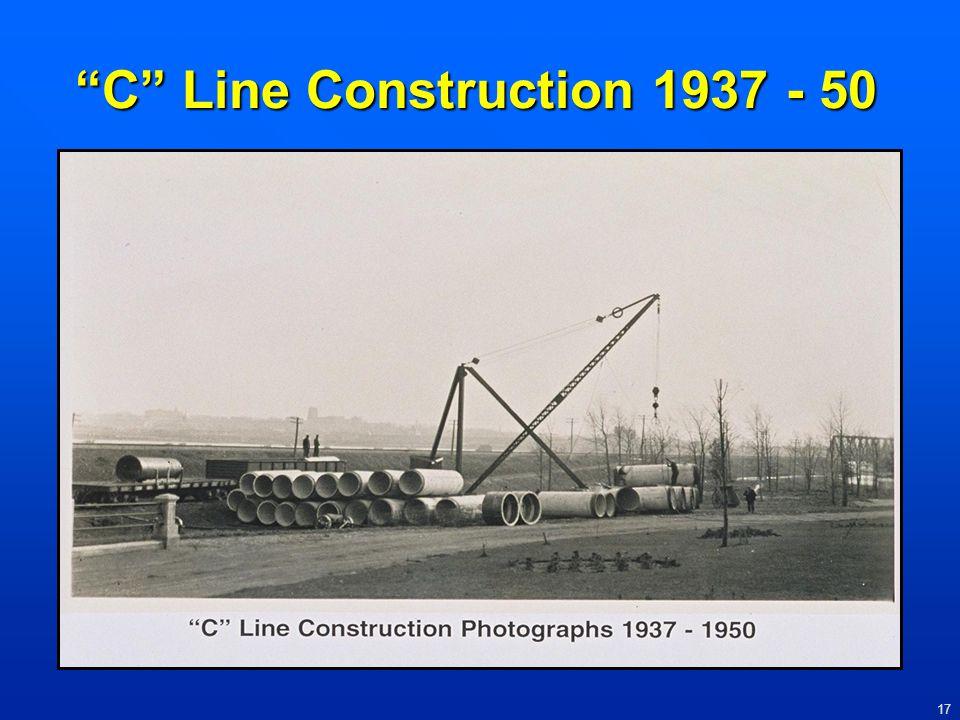 C Line Construction 1937 - 50