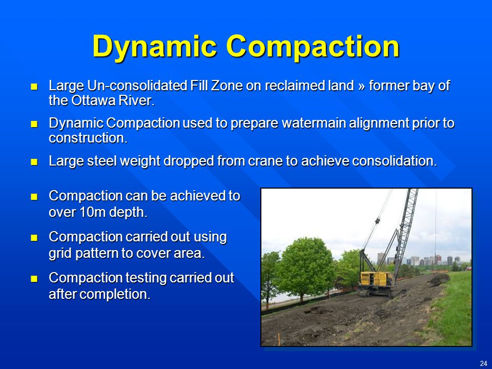 Dynamic Compaction Large Un-consolidated Fill Zone on reclaimed land » former bay of the Ottawa River.