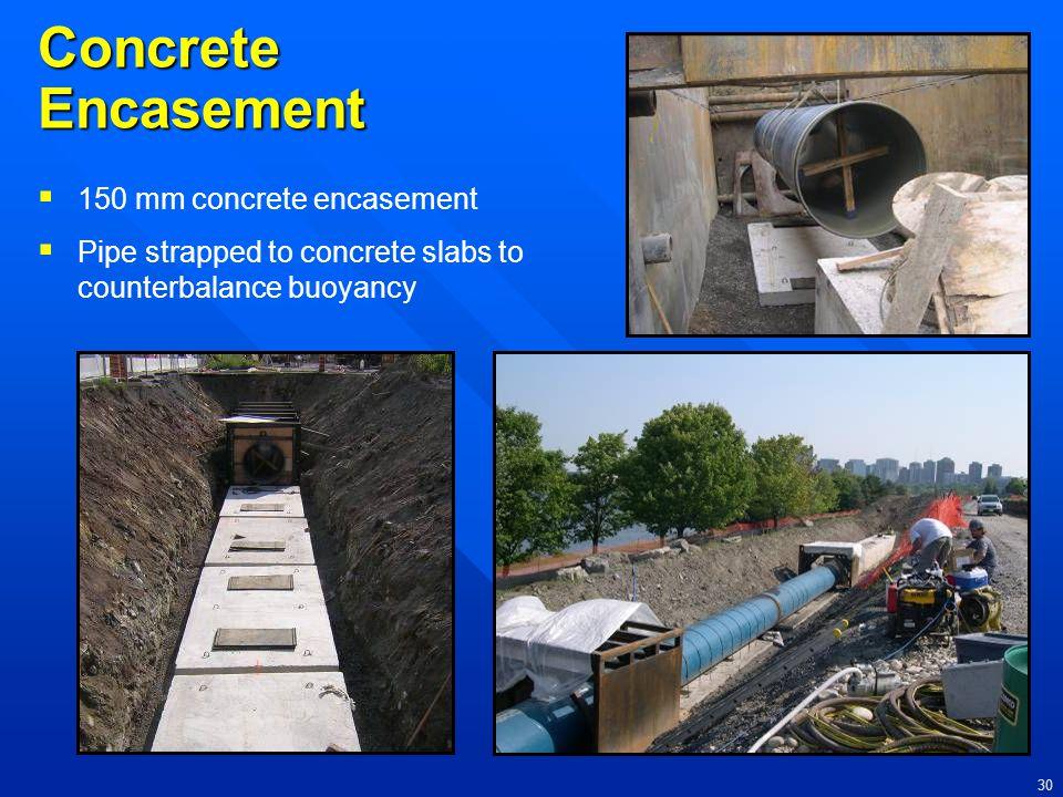 Concrete Encasement 150 mm concrete encasement