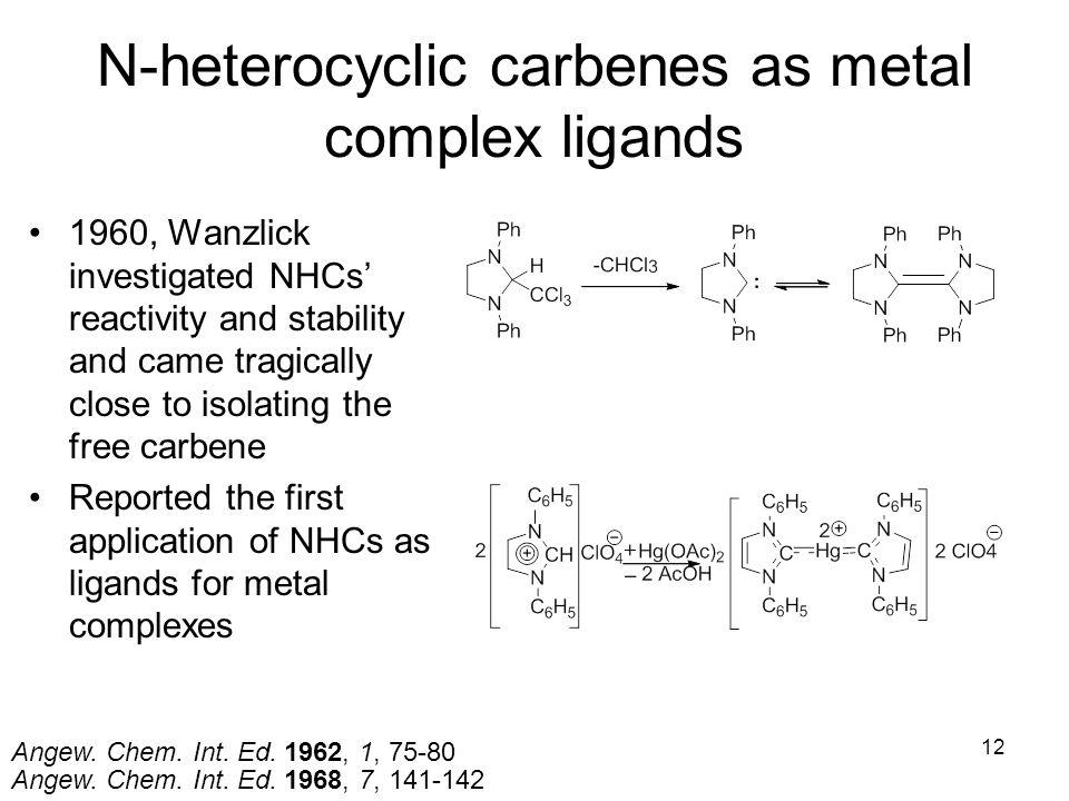 N-heterocyclic carbenes as metal complex ligands