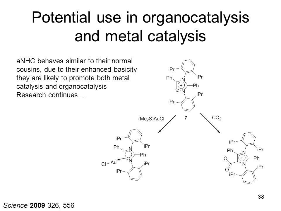 Potential use in organocatalysis and metal catalysis