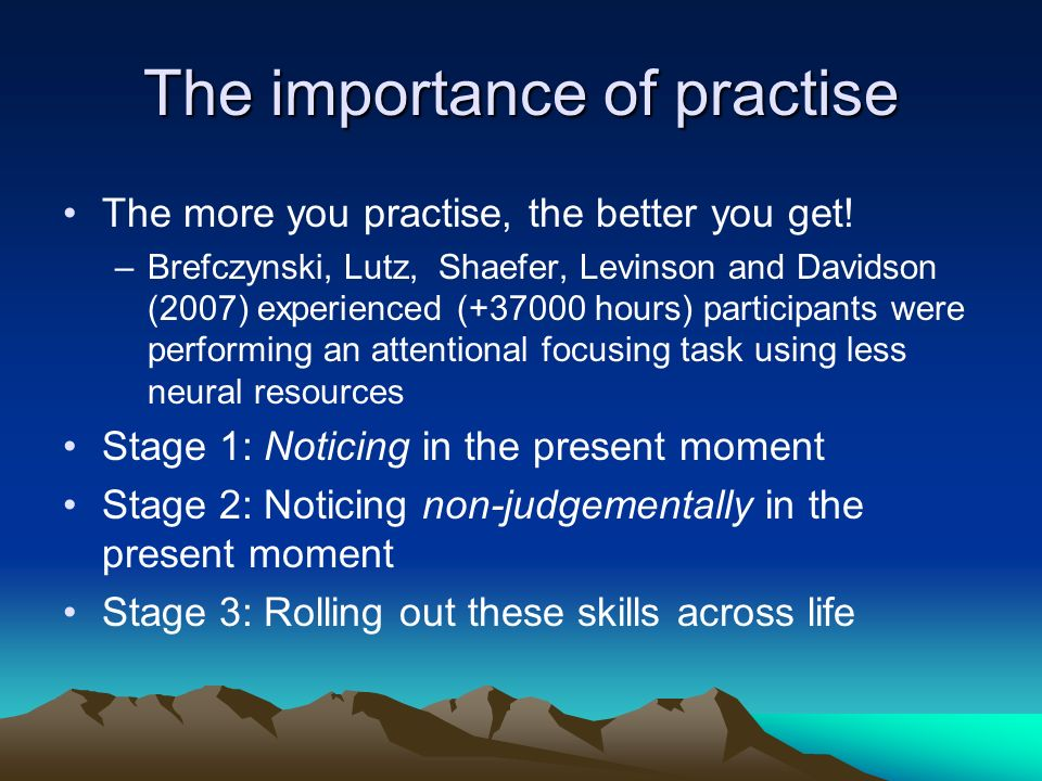 The importance of practise
