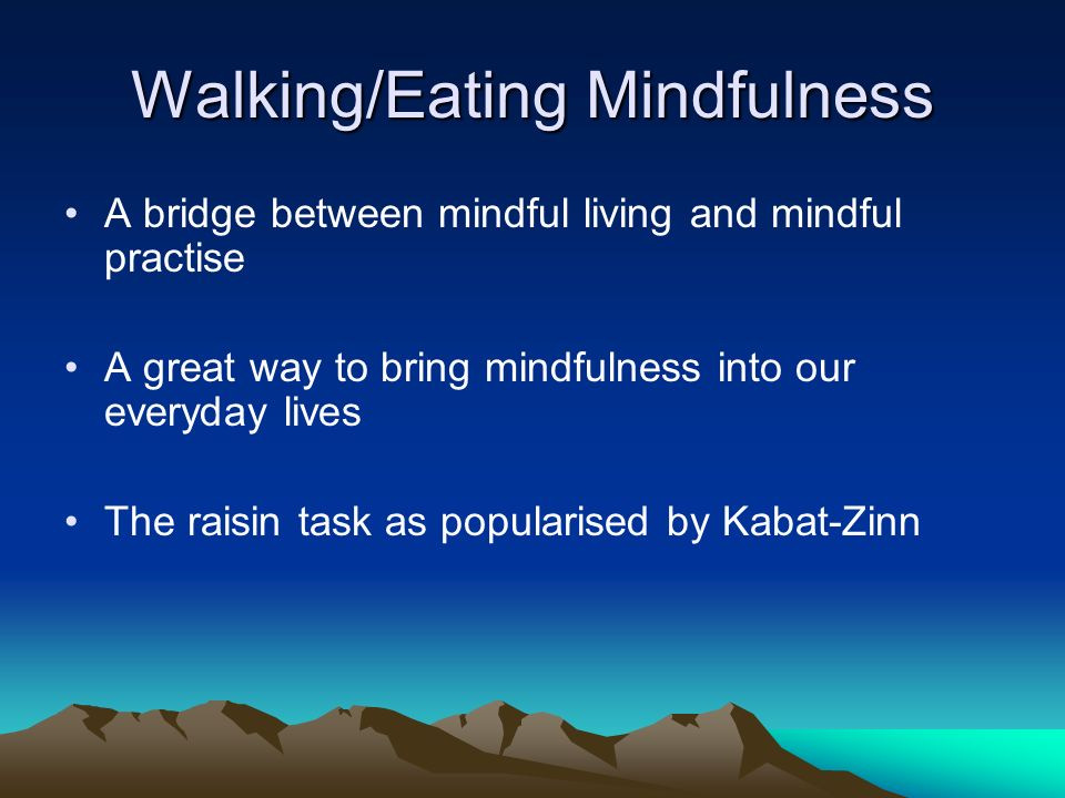 Walking/Eating Mindfulness
