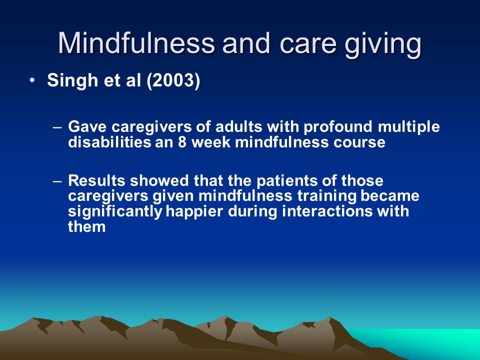 Mindfulness and care giving