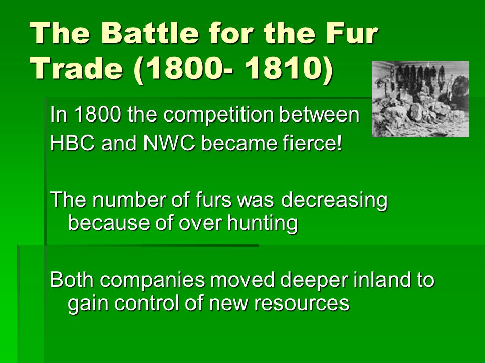 The Battle for the Fur Trade (1800- 1810)