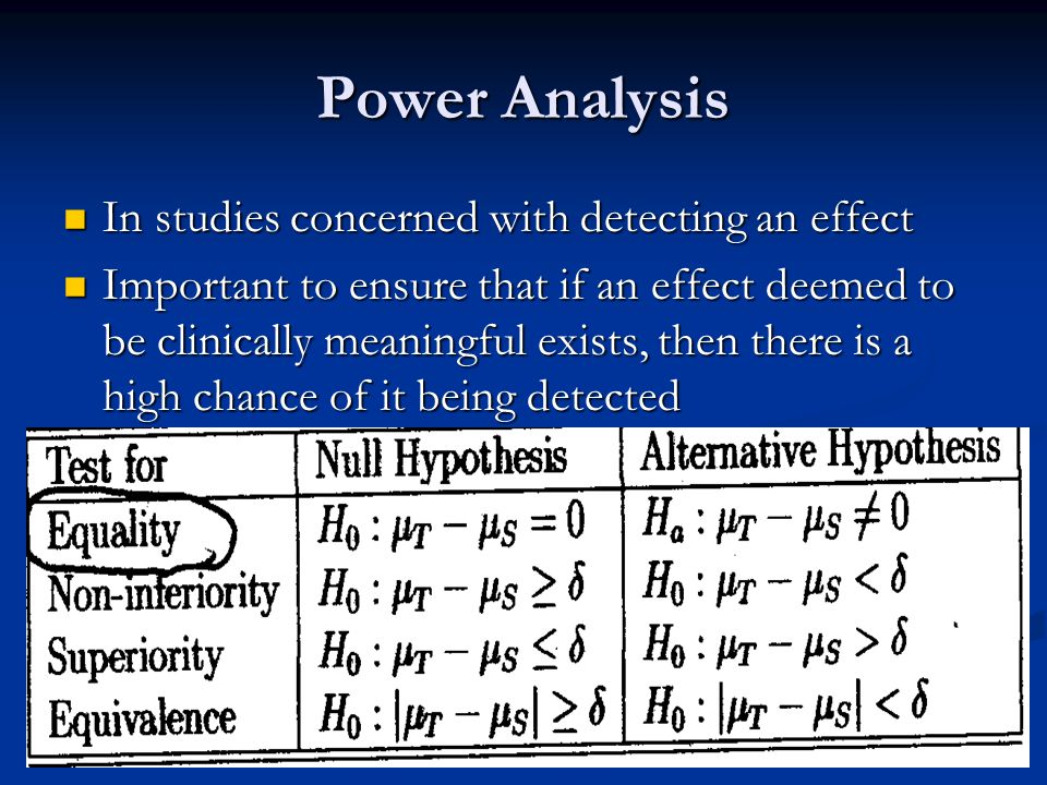 Power Analysis In studies concerned with detecting an effect
