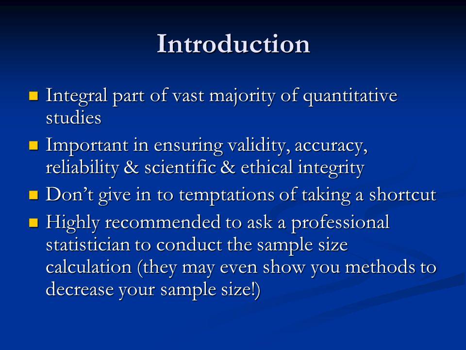 Introduction Integral part of vast majority of quantitative studies