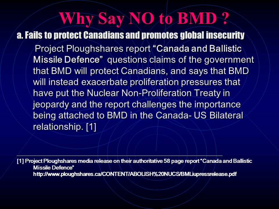Why Say NO to BMD a. Fails to protect Canadians and promotes global insecurity.