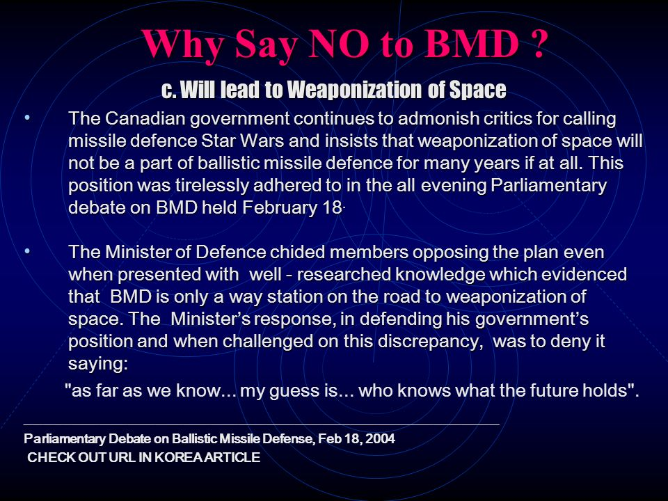 c. Will lead to Weaponization of Space