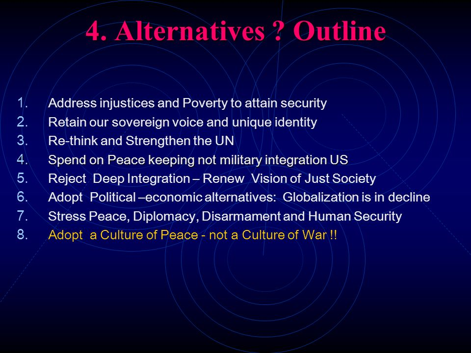 4. Alternatives Outline Address injustices and Poverty to attain security. Retain our sovereign voice and unique identity.