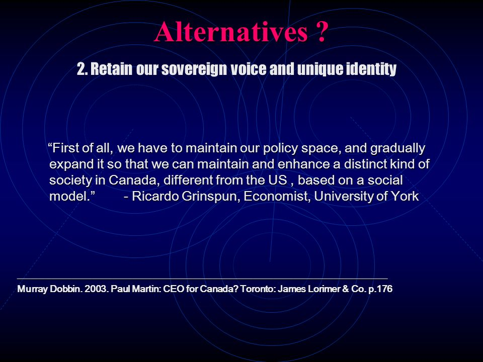Alternatives 2. Retain our sovereign voice and unique identity