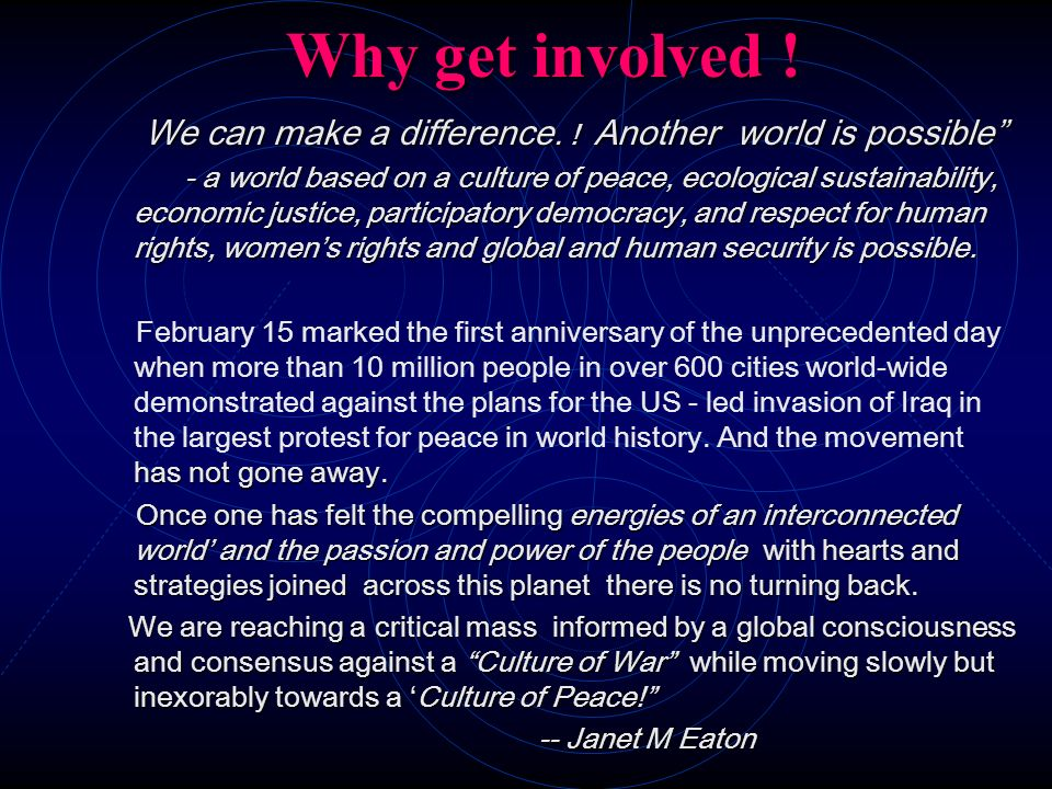 Why get involved !We can make a difference. ! Another world is possible