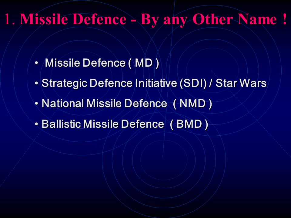 1. Missile Defence - By any Other Name !