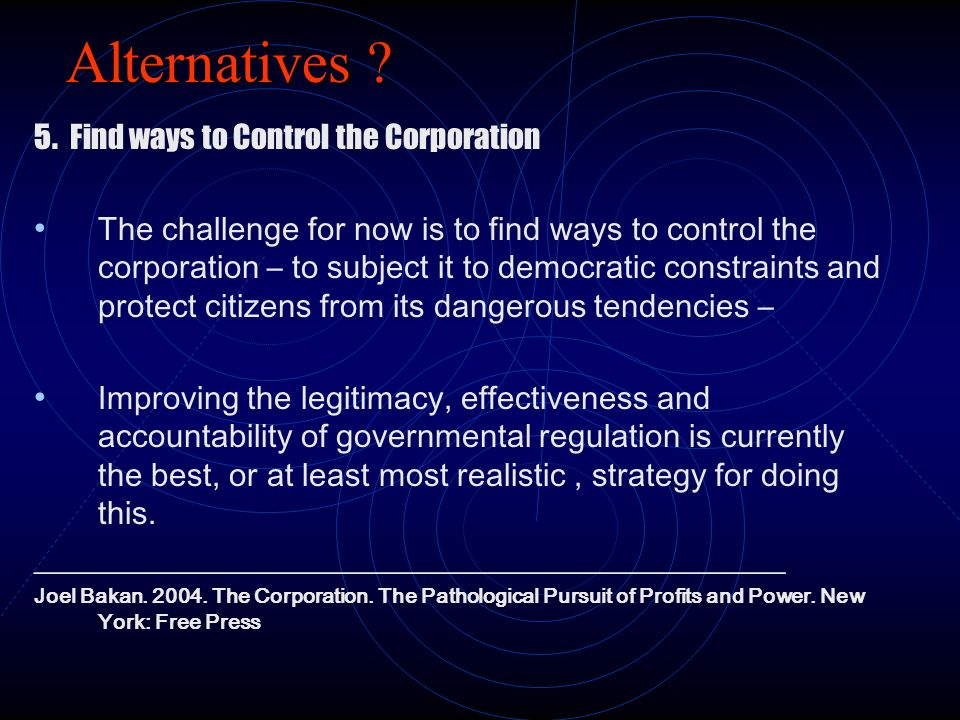 Alternatives 5. Find ways to Control the Corporation