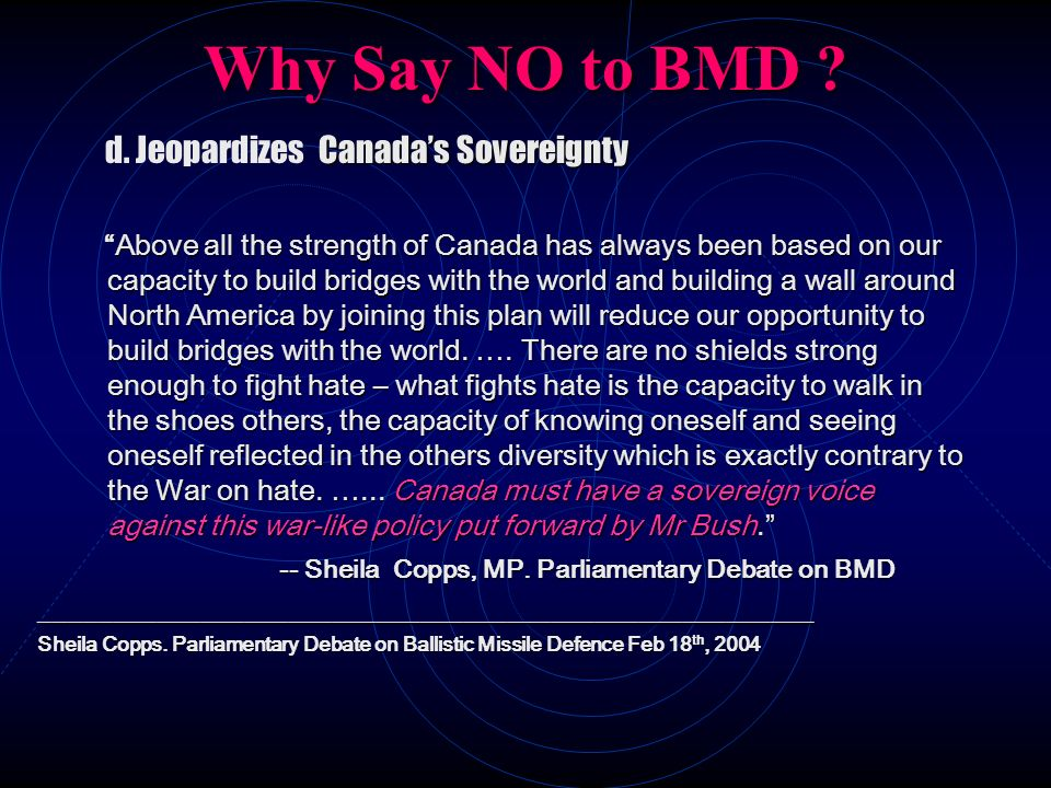 Why Say NO to BMD d. Jeopardizes Canada's Sovereignty