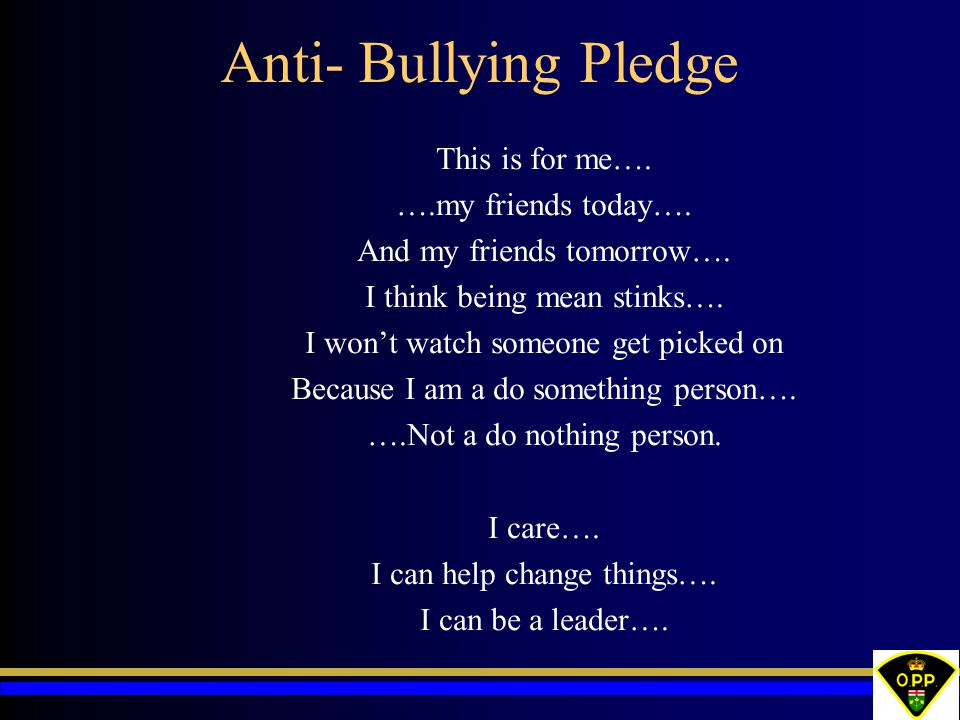 Anti- Bullying Pledge This is for me…. ….my friends today….