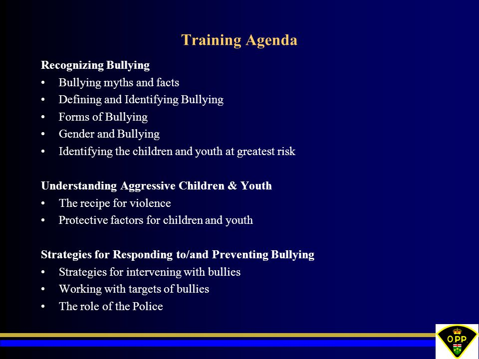 Training Agenda Recognizing Bullying Bullying myths and facts