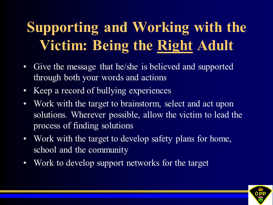 Supporting and Working with the Victim: Being the Right Adult