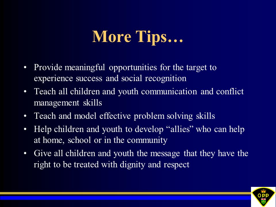 More Tips… Provide meaningful opportunities for the target to experience success and social recognition.