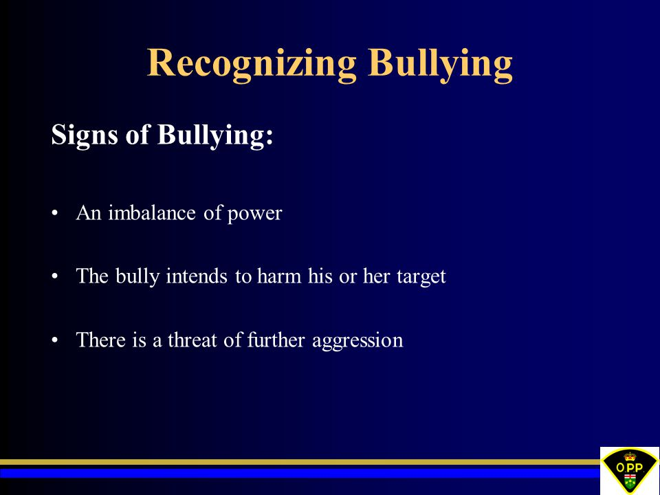 Recognizing Bullying Signs of Bullying: An imbalance of power