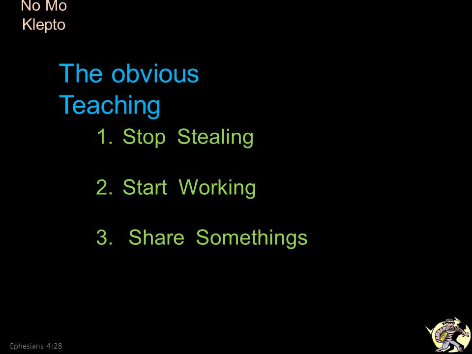 The obvious Teaching Stop Stealing Start Working Share Somethings